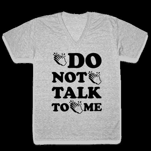 Do Not Talk To Me (Clap Emoji) V-Neck Tee Shirt