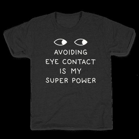 Avoiding Eye Contact Is My Super Power Kids T-Shirt