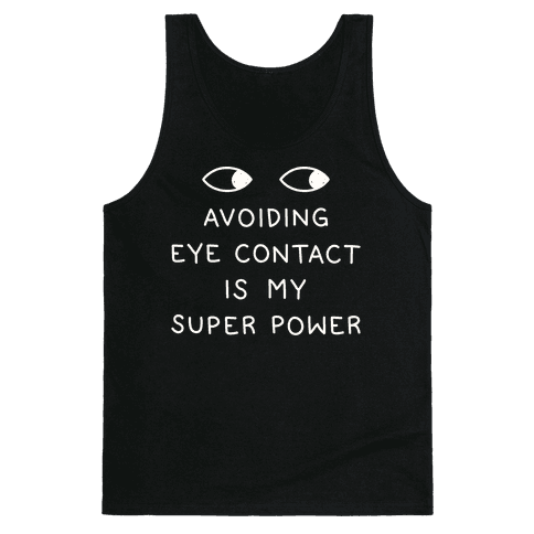 Avoiding Eye Contact Is My Super Power Tank Top