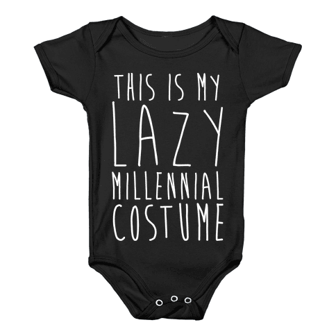 This Is My Lazy Millennial Costume White Print Baby Onesy