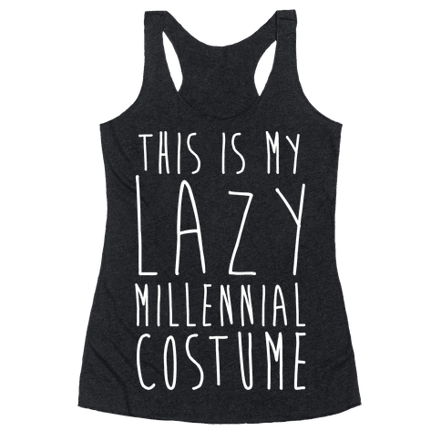 This Is My Lazy Millennial Costume White Print Racerback Tank Top