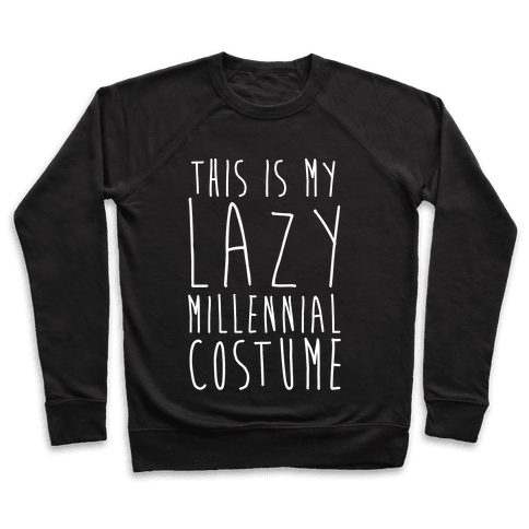 This Is My Lazy Millennial Costume White Print Pullover
