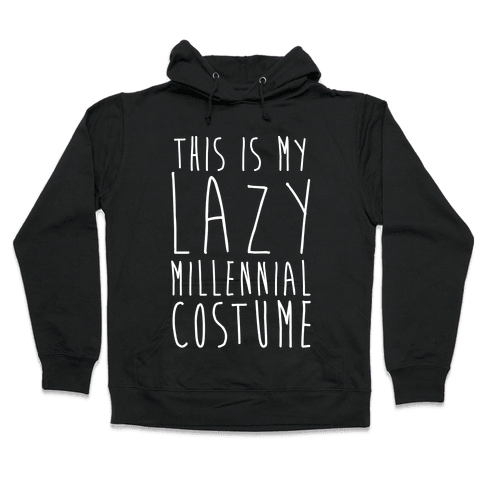 This Is My Lazy Millennial Costume White Print Hooded Sweatshirt