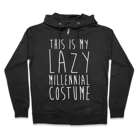 This Is My Lazy Millennial Costume White Print Zip Hoodie