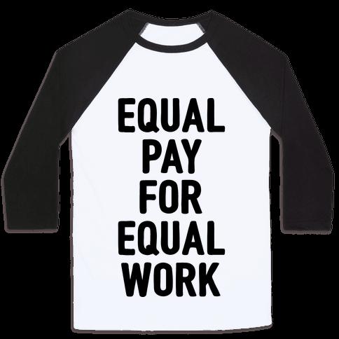 Equal Pay For Equal Work Baseball Tee