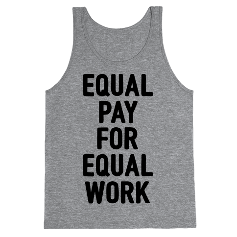 Equal Pay For Equal Work Tank Top