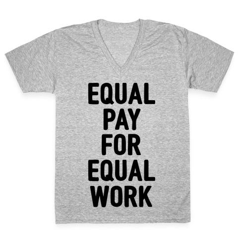 Equal Pay For Equal Work V-Neck Tee Shirt