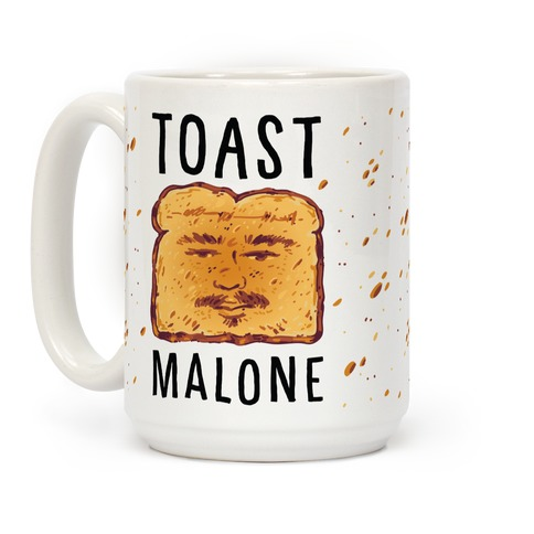 Toast Malone Coffee Mug