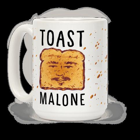 Toast Malone Coffee Mug