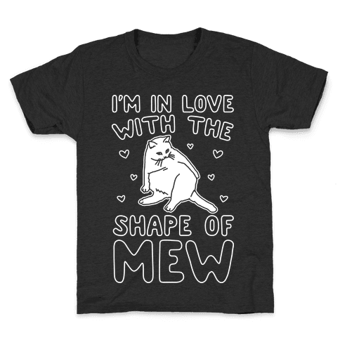I'm In Love With The Shape of Mew Parody White Print Kids T-Shirt