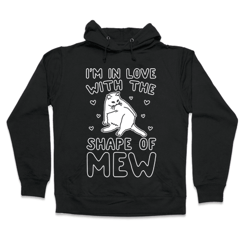 I'm In Love With The Shape of Mew Parody White Print Hooded Sweatshirt