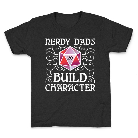 Nerdy Dads Build Character Kids T-Shirt