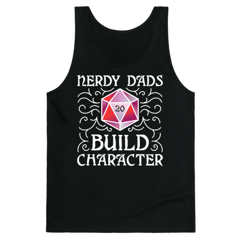 Nerdy Dads Build Character Tank Top