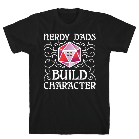 Nerdy Dads Build Character Mens/Unisex T-Shirt