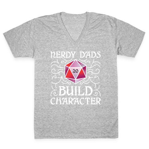 Nerdy Dads Build Character V-Neck Tee Shirt