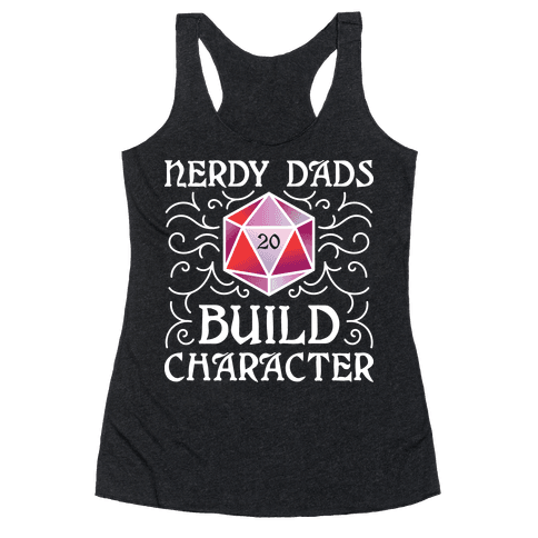 Nerdy Dads Build Character Racerback Tank Top