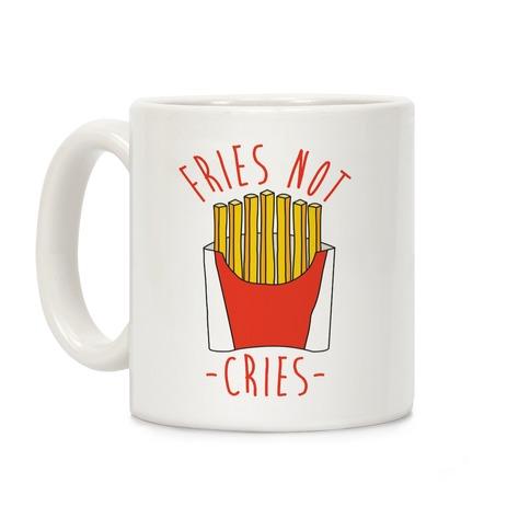 Fries Not Cries Coffee Mug