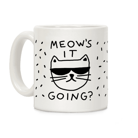 Meow's It Going Coffee Mug