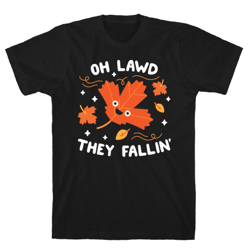 Oh Lawd They Fallin' (Leaves) Mens/Unisex T-Shirt