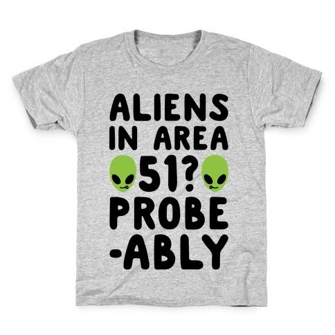 Aliens In Area 51 Probe-ably Parody Kids T-Shirt