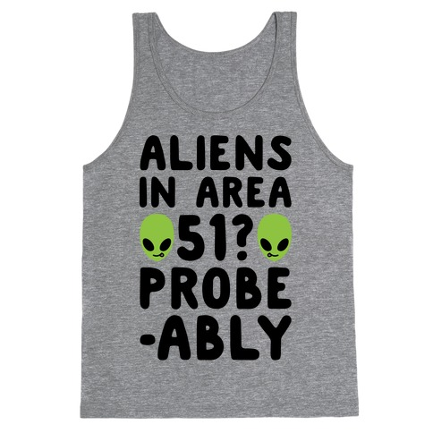 Aliens In Area 51 Probe-ably Parody Tank Top