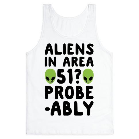 Aliens In Area 51 Probe-ably Parody Tank Top