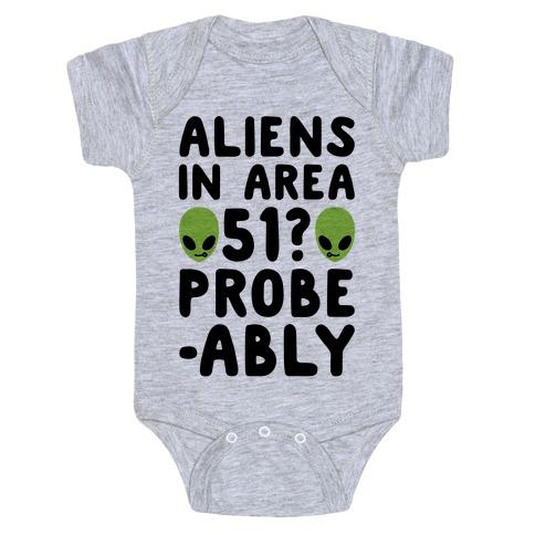 Aliens In Area 51 Probe-ably Parody Baby Onesy