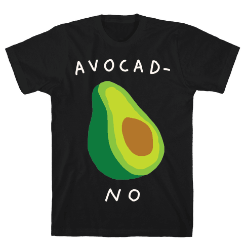 Avocad-No Mens T-Shirt