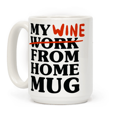 My Wine From Home Mug Coffee Mug