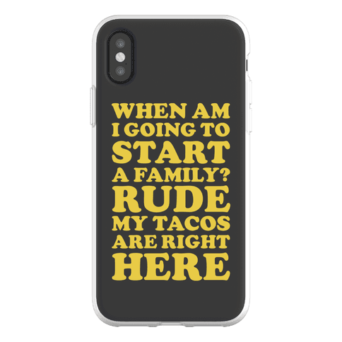 Rude My Tacos Are Right Here Phone Flexi-Case