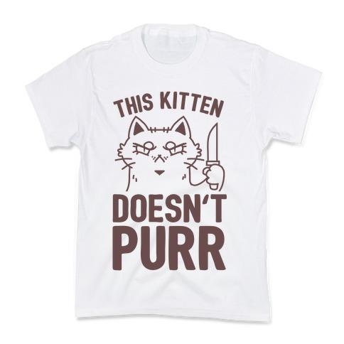 This Kitten Doesn't Purr Kids T-Shirt