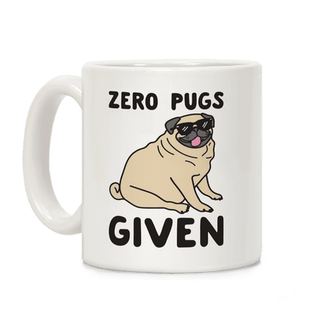 Zero Pugs Given Coffee Mug