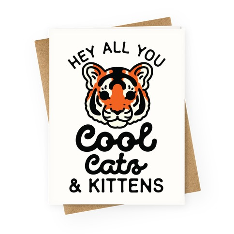 Hey All You Cool Cats and Kittens Greeting Card