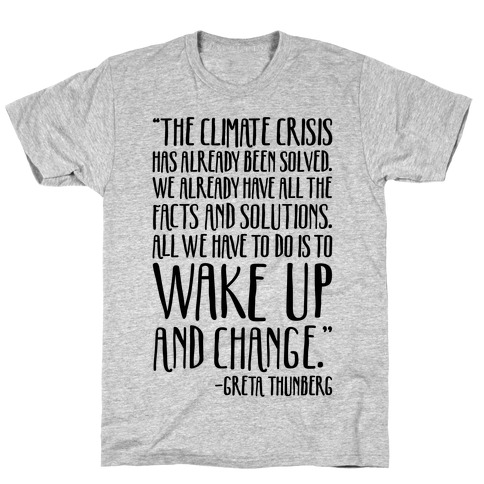 The Climate Crisis Has Already Been Solved Greta Thunberg Quote T-Shirt