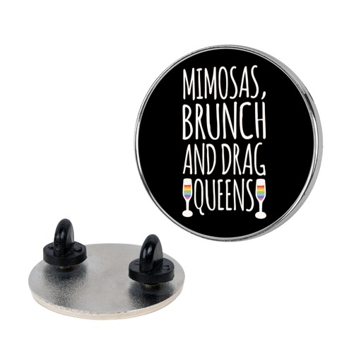 Mimosas Brunch and Drag Queens Pin