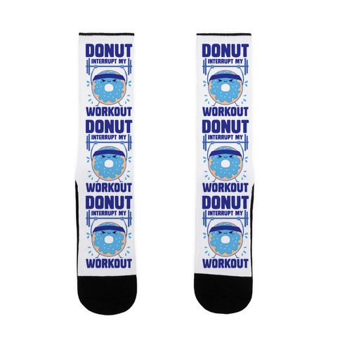 Donut Interrupt My Workout Sock