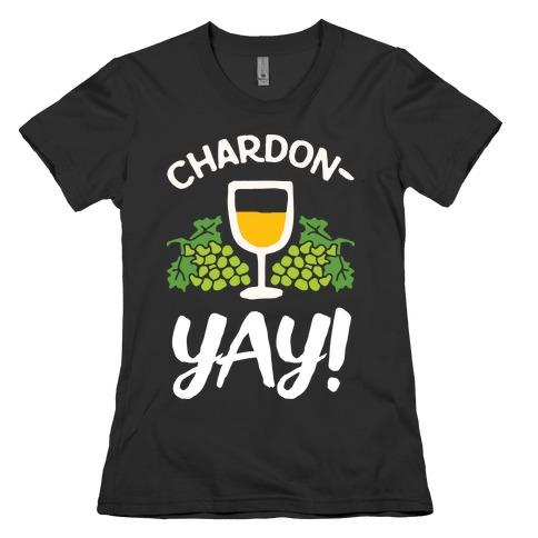 Chardon-Yay Womens T-Shirt