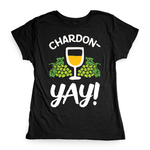 Chardon-Yay Womens T-Shirt