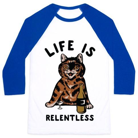 Life is Relentless Cat Baseball Tee