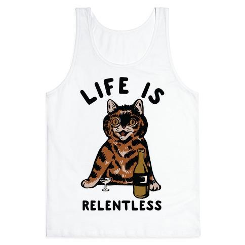 Life is Relentless Cat Tank Top