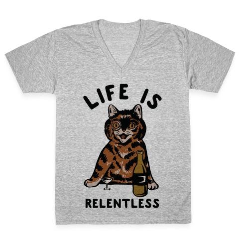 Life is Relentless Cat V-Neck Tee Shirt
