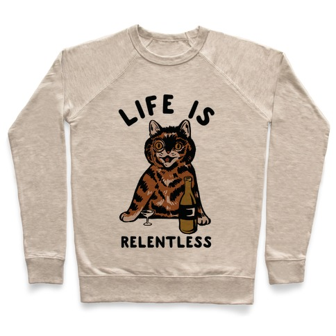 Life is Relentless Cat Pullover