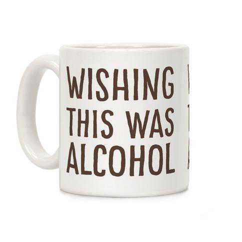 Wishing This Was Alcohol Coffee Mug