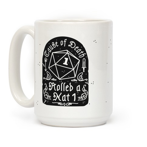 Cause of Death: Rolled a Nat 1 Coffee Mug
