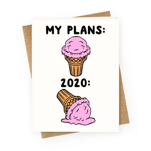 My Plans vs 2020 Ice Cream Greeting Card
