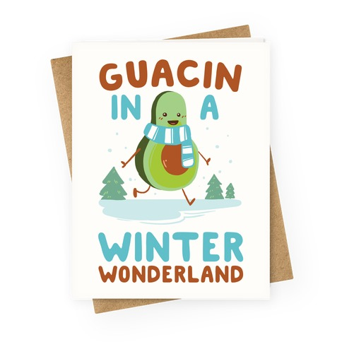 Guacin' In a Winter Wonderland Greeting Card