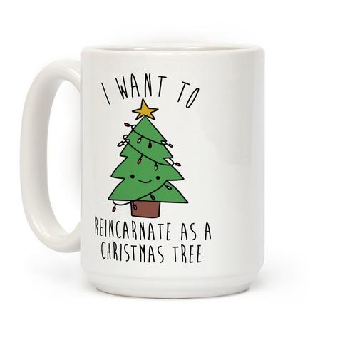 I Want To Reincarnate as a Christmas Tree Coffee Mug