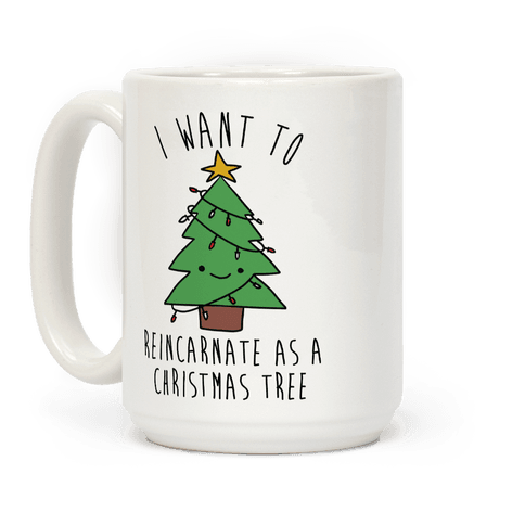 I Want To Reincarnate as a Christmas Tree Coffee Mug