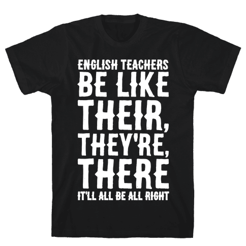 English Teachers Be Like Their They're There White Print Mens T-Shirt