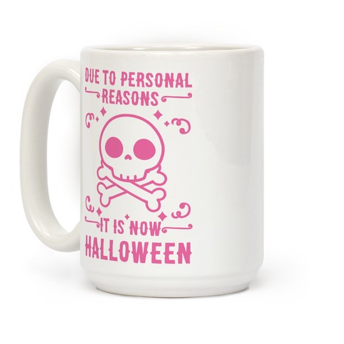 Due To Personal Reasons It Is Now Halloween Skull (Pink) Coffee Mug